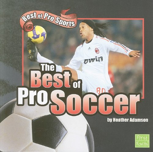 9781429638784: The Best of Pro Soccer (Best of Pro Sports)