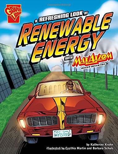 9781429639026: A Refreshing Look at Renewable Energy with Max Axiom, Super Scientist (Graphic Science)
