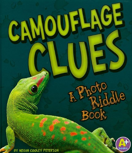 Camouflage Clues: A Photo Riddle Book (Nature: Peterson, Megan Cooley
