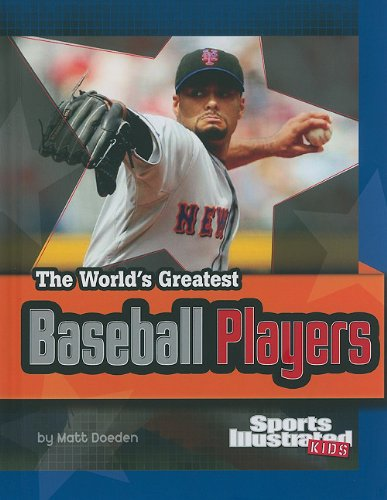 9781429639224: The World's Greatest Baseball Players (Sports Illustrated Kids: the World's Greatest Sports Stars) (The World's Greatest Sports Stars (Sports Illustrated for Kids))