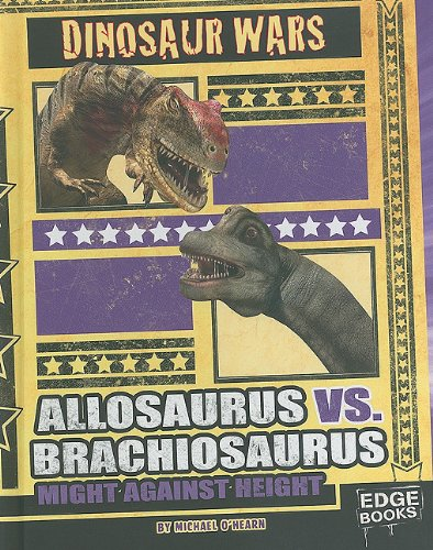 9781429639354: Allosaurus vs. Brachiosaurus: Might Against Height (Dinosaur Wars)