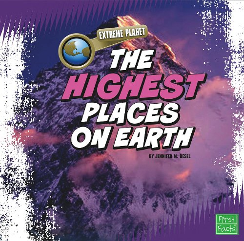 The Highest Places on Earth (Extreme Planet): Rustad, Martha E. H.
