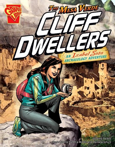 9781429639712: The Mesa Verde Cliff Dwellers: An Isabel Soto Archaeology Adventure (Graphic Expeditions)