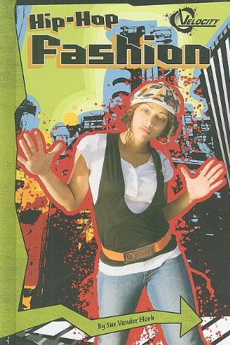 Hip-Hop Fashion (Velocity: Hip-Hop World): Sue Vander Hook
