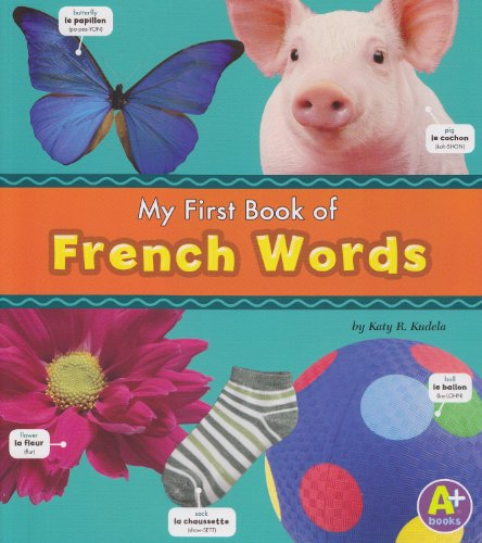 9781429643696: My First Book of French Words (Bilingual Picture Dictionaries) (Multilingual Edition)
