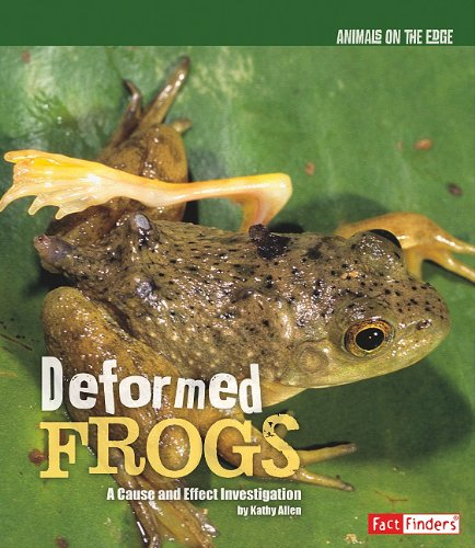 9781429645331: Deformed Frogs: A Cause and Effect Investigation (Animals on the Edge)