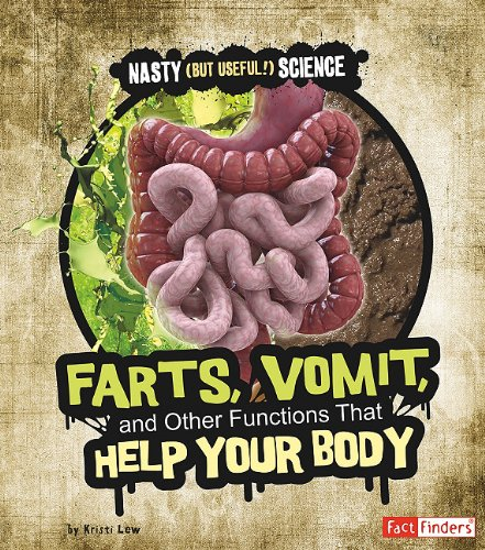 Farts, Vomit, and Other Functions That Help Your Body (Library Binding): Kristi Lew