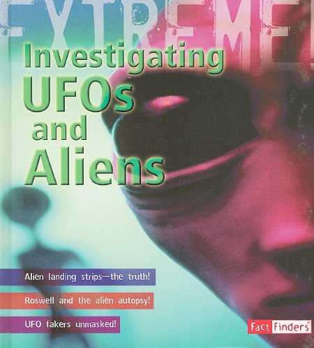 Investigating UFOs and Aliens (Extreme Adventures!): Mason, Paul