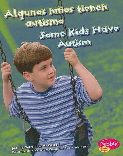 Algunos niños tienen autismo/Some Kids Have Autism (Comprendiendo las diferencias/...