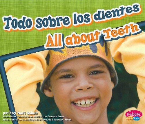 9781429645959: Todo sobre los dientes/ All About Teeth (Dientes Sanos/ Healthy Teeth) (Spanish Edition) (Multilingual Edition)
