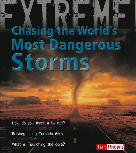 9781429646130: Chasing the World's Most Dangerous Storms (Extreme Explorations!)