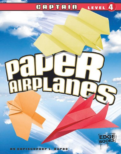 Paper Airplanes, Captain Level 4: Christopher L. Harbo