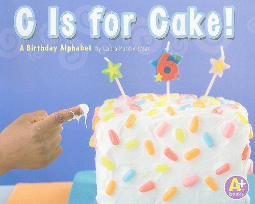 9781429648349: C Is for Cake!: A Birthday Alphabet (Alphabet Fun)
