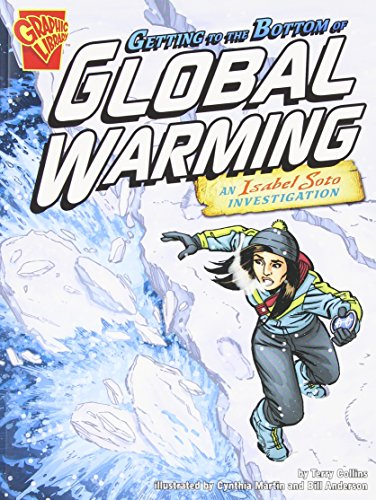Getting to the Bottom of Global Warming: An Isabel Soto Investigation (Graphic Expeditions): Terry ...