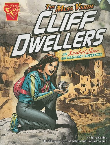 9781429648615: The Mesa Verde Cliff Dwellers: An Isabel Soto Archaeology Adventure (Graphic Expeditions)