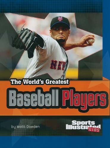 9781429648684: The World's Greatest Baseball Players (The World's Greatest Sports Stars) (The World's Greatest Sports Stars (Sports Illustrated for Kids))