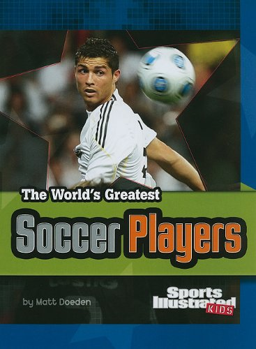 The World's Greatest Soccer Players (The World's Greatest Sports Stars (Sports ...