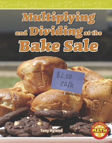 9781429652445: Multiplying and Dividing at the Bake Sale (Real World Math - Level 4)