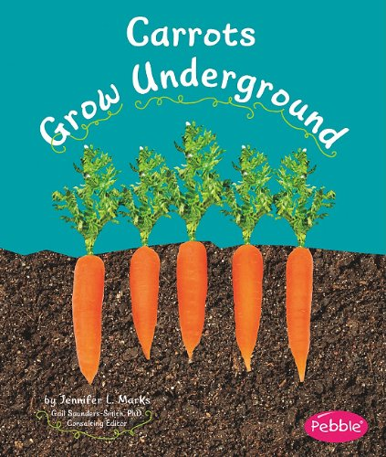 Carrots Grow Underground (Pebble Books): Schuh, Mari C.