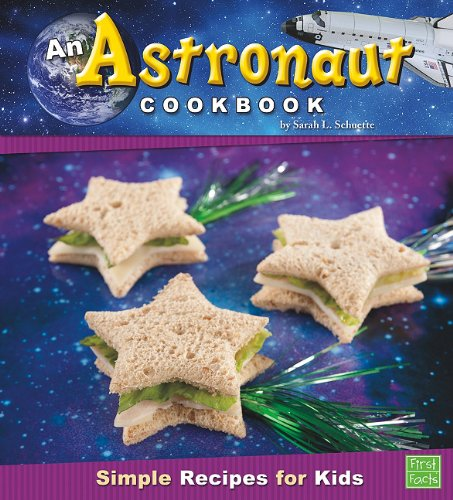 9781429653763: An Astronaut Cookbook: Simple Recipes for Kids (First Cookbooks)
