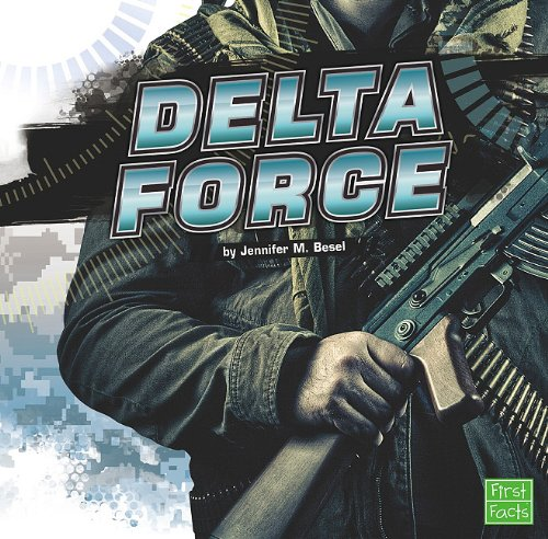 9781429653824: The Delta Force (Elite Military Forces)