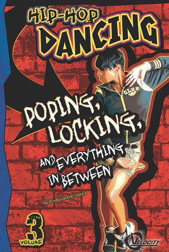 9781429654869: Hip-Hop Dancing Volume 3: Popping, Locking, and Everything in Between