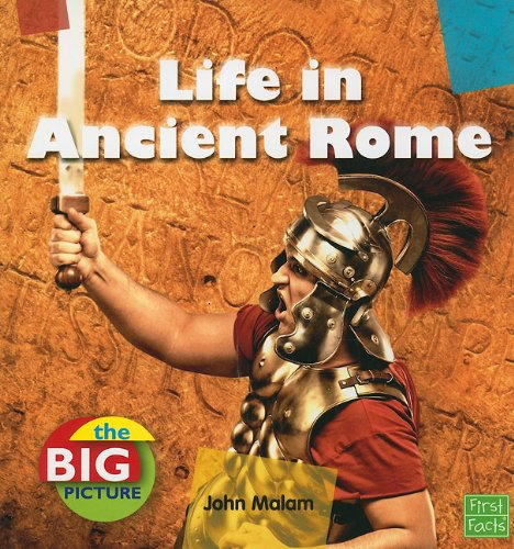 9781429655323: Life in Ancient Rome (The Big Picture: Homes)