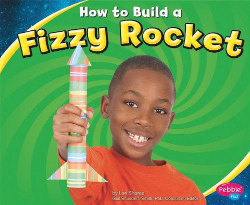 How to Build a Fizzy Rocket (Hands On Science) (Hands on Science Fun): Lori Shore