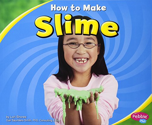 How to Make Slime (Hands On Science) (Hands on Science Fun): Lori Shore
