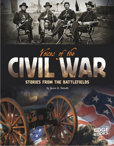 Voices of the Civil War: Stories from the Battlefields (Voices of War): Nemeth, Jason