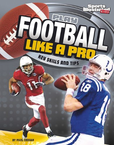 9781429656467: Play Football Like a Pro: Key Skills and Tips (Play Like the Pros (Sports Illustrated for Kids))