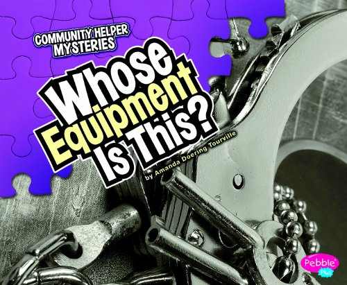 Whose Equipment Is This? (Community Helper Mysteries): Amanda Doering Tourville