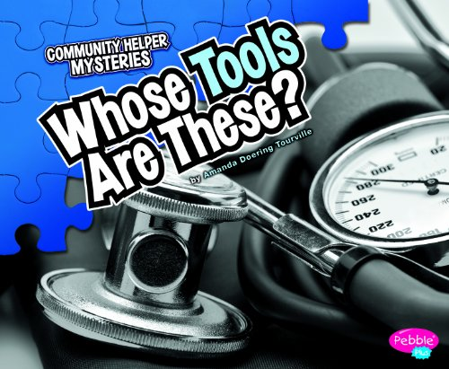 9781429660815: Whose Tools Are These? (Community Helper Mysteries)