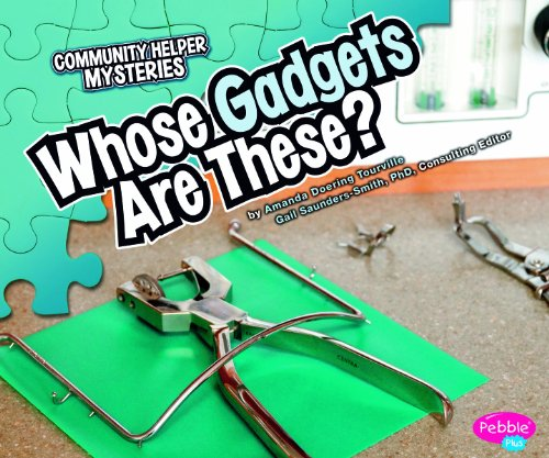 Whose Gadgets Are These? (Community Helper Mysteries): Doering Tourville, Amanda