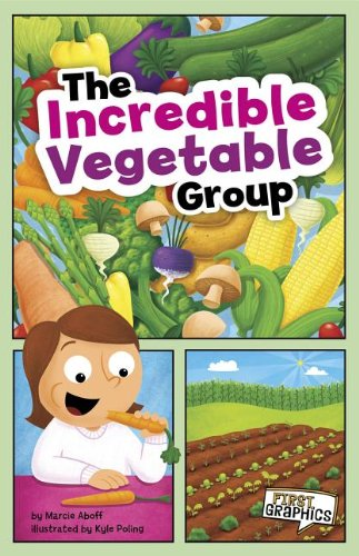 9781429660891: The Incredible Vegetable Group (First Graphics: MyPlate and Healthy Eating)