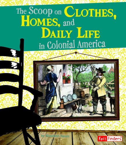 9781429661386: Scoop on Clothes, Homes, and Daily Life in Colonial America (Life in the American Colonies)