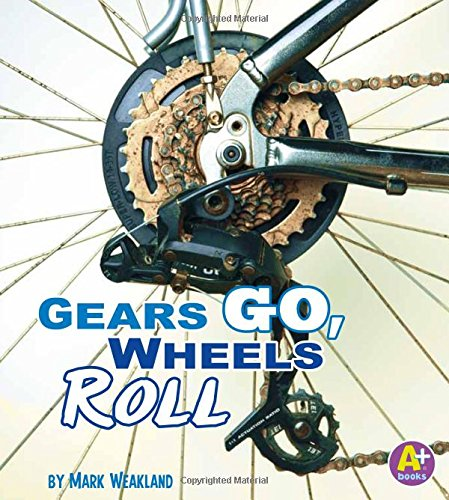 9781429661430: Gears Go, Wheels Roll (Science Starts)