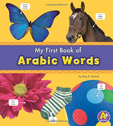 9781429661614: My First Book of Arabic Words (Bilingual Picture Dictionaries) (Multilingual Edition)