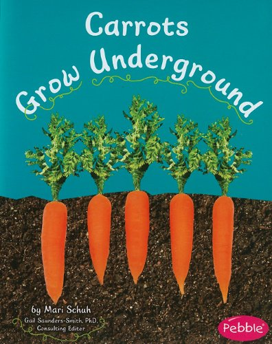 9781429661850: Carrots Grow Underground (How Fruit and Vegetables Grow)