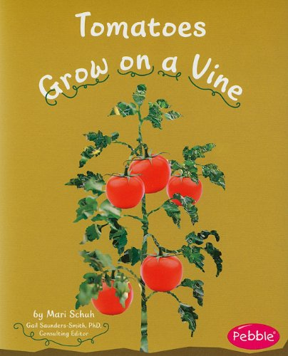 Tomatoes Grow on a Vine (How Fruit and Vegetables Grow): Schuh, Mari