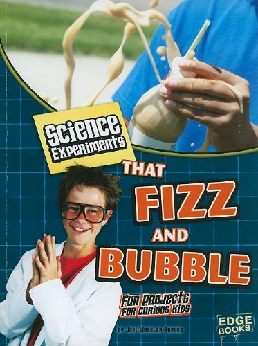 9781429662512: Science Experiments That Fizz and Bubble (Kitchen Science)