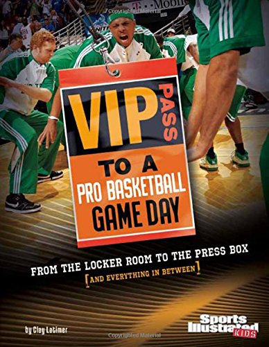9781429662840: VIP Pass to a Pro Basketball Game Day: From the Locker Room to the Press Box (and Everything in Between) (Game Day (Sports Illustrated for Kids))