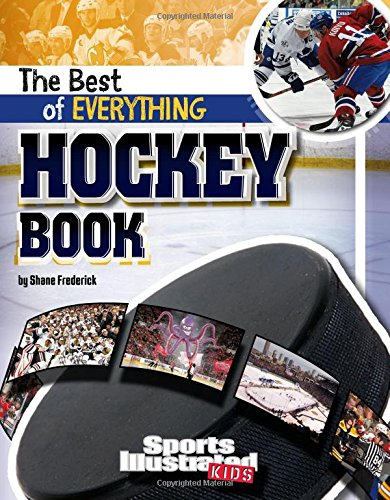 The Best of Everything Hockey Book (Sports Illustrated Kids: the All-Time Best of Sports): ...
