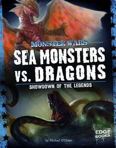 Sea Monsters vs. Dragons; Showdown of the Legends (Monster Wars): Michael John O'Hearn