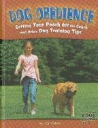 9781429665254: Dog Obedience; Getting Your Pooch Off the Couch and Other Dog Training Tips (Dog Ownership)
