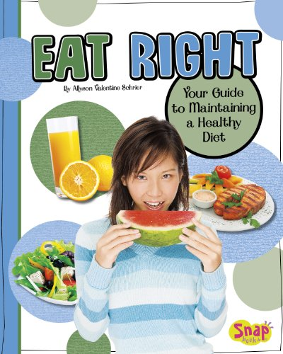 Eat Right: Your Guide to Maintaining a Healthy Diet (Healthy Me): Allyson Valentine Schrier