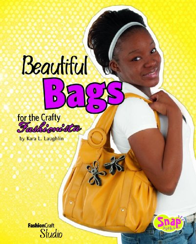 Beautiful Bags for the Crafty Fashionista: Kara L. Laughlin