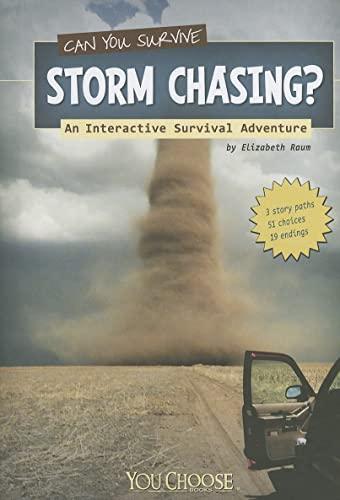 Can You Survive Storm Chasing?: An Interactive Survival Adventure (You Choose: Survival): Elizabeth...