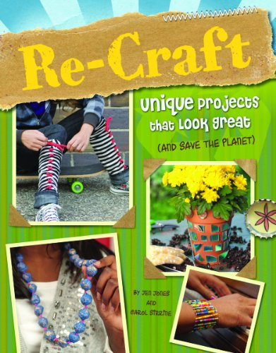 Re-Craft: Unique Projects That Look Great (and: Sirrine, Carol, Jones,