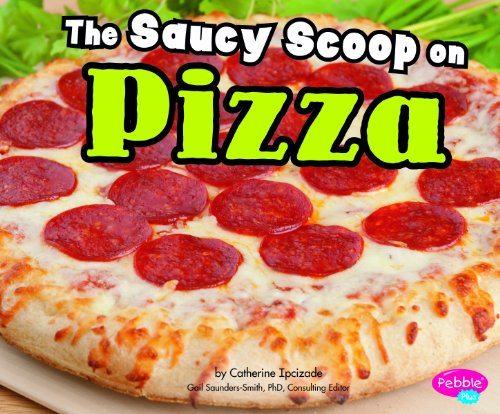 Saucy Scoop on Pizza (Favorite Food Facts): Ipcizade, Catherine